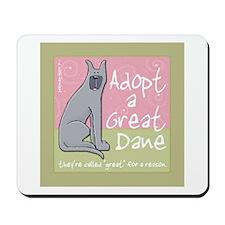 Adopt a Great Dane Mousepad