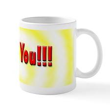 I Hate You!!! Mug
