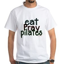 Eat Pray Pilates by DanceShirts.com Shirt