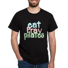 Eat Pray Pilates by DanceShirts.com T-Shirt