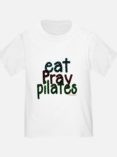 Eat Pray Pilates by DanceShirts.com T