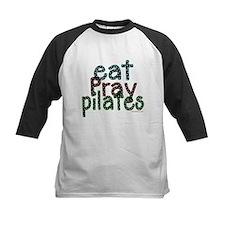 Eat Pray Pilates by DanceShirts.com Tee