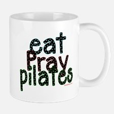 Eat Pray Pilates by DanceShirts.com Mug