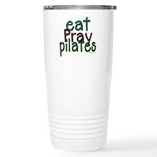 Eat Pray Pilates by DanceShirts.com Travel Mug