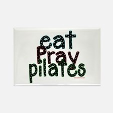 Eat Pray Pilates by DanceShirts.com Rectangle Magn