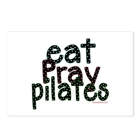 Eat Pray Pilates by DanceShirts.com Postcards (Pac
