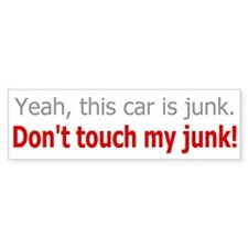 don't touch my junk Bumper Sticker
