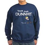 Elan: DunhDunhDUNNH! Sweatshirt (dark)