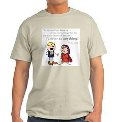 Elan: Never do anything... T-Shirt