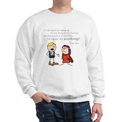 Elan: Never do anything... Sweatshirt