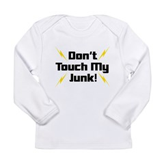 Don't Touch My Junk Long Sleeve Infant T-Shirt