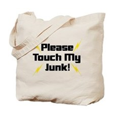 Please Touch My Junk Tote Bag