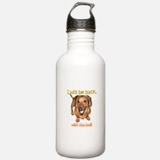 I Will Be Back Water Bottle