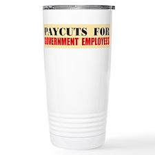 CUT THEIR PAY Travel Mug
