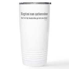 Illegitimi Travel Mug