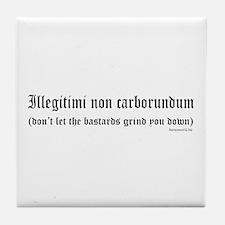 Illegitimi Tile Coaster
