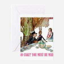 NO CAKE? YOU'RE MAD! Greeting Card