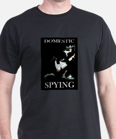 DOMESTIC SPYING T-Shirt