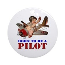 BORN TO BE A PILOT Ornament (Round)