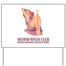 SECOND WIVES CLUB Yard Sign