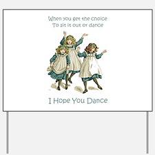 I HOPE YOU DANCE Yard Sign