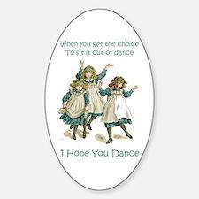 I HOPE YOU DANCE Sticker (Oval)