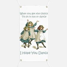 I HOPE YOU DANCE Banner