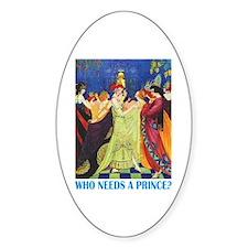 WHO NEEDS A PRINCE Decal