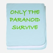 Only The Paranoid Survive baby blanket