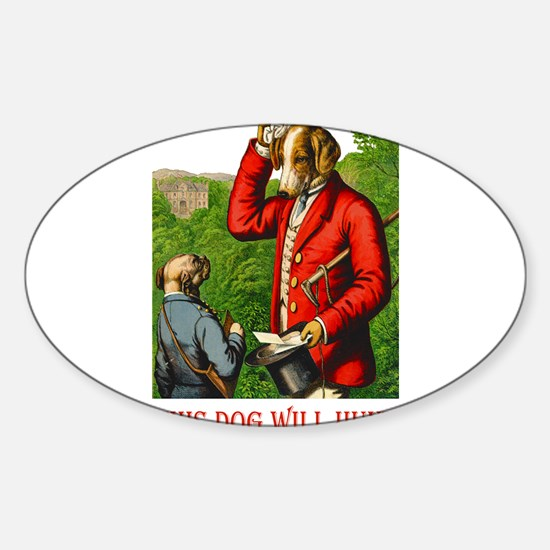 THIS DOG WILL HUNT Sticker (Oval)
