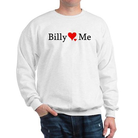 Billy Loves Me Sweatshirt