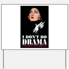 I DON'T DO DRAMA Yard Sign