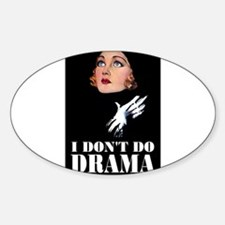 I DON'T DO DRAMA Sticker (Oval)