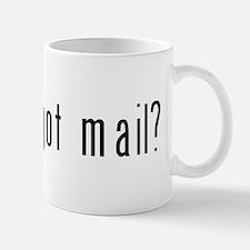 got mail? Mug
