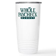 Whole Paycheck Market Travel Mug