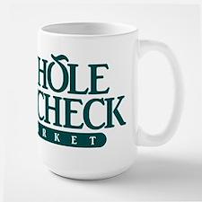 Whole Paycheck Market Large Mug