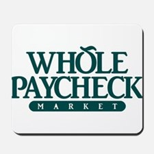 Whole Paycheck Market Mousepad