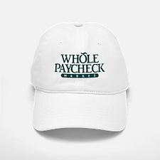 Whole Paycheck Market Baseball Baseball Cap
