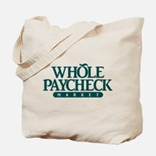 Whole Paycheck Market Tote Bag