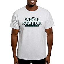 Whole Paycheck Market T-Shirt