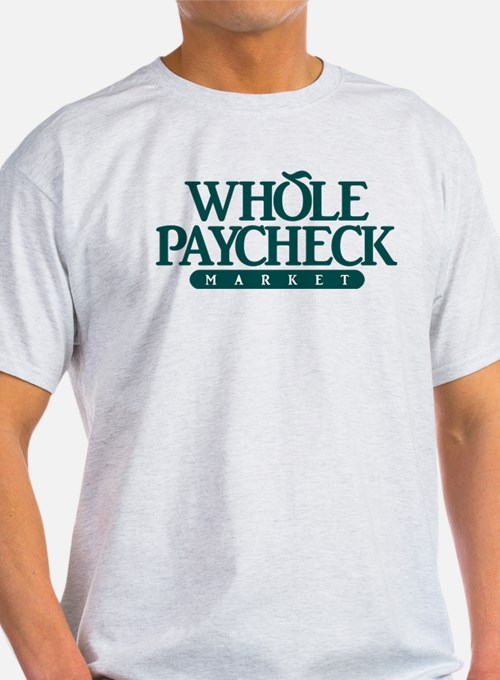 Whole Paycheck Market T-Shirt