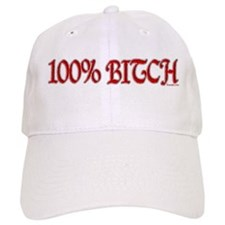100% Bitch Baseball Cap