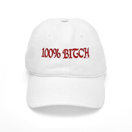100% Bitch Cap