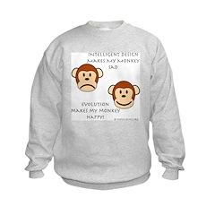 Intelligent Design Makes My Monkey Sad... Sweatshirt