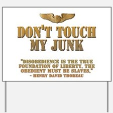 Don't touch my junk! With Th Yard Sign