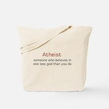 One less God Tote Bag