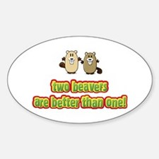 Two beavers are better than o Decal