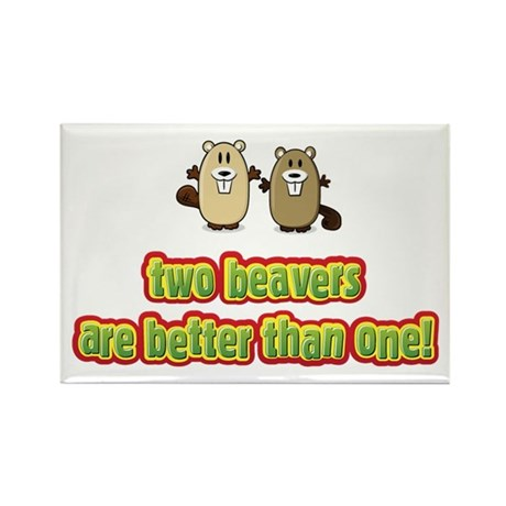 Two beavers are better than o Rectangle Magnet (10