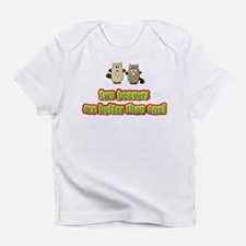Two beavers are better than o Infant T-Shirt