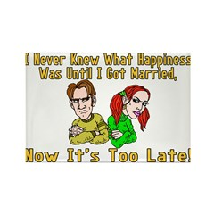 Too Late For Happiness Rectangle Magnet (10 pack)